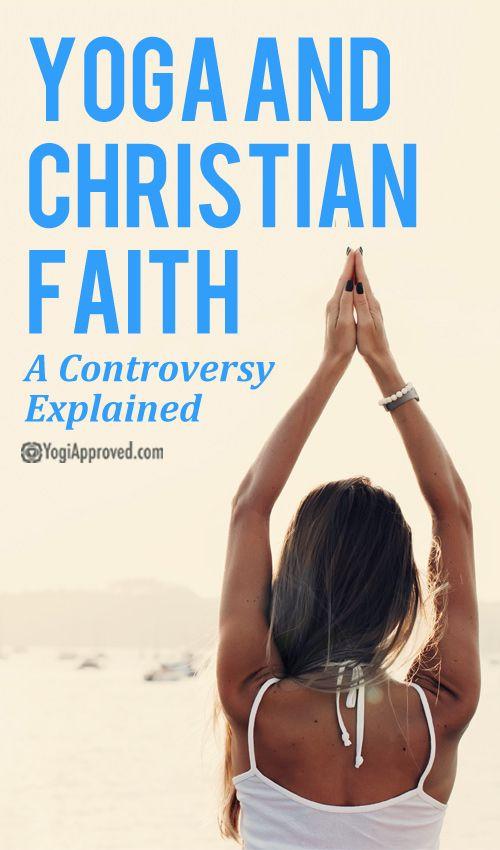Yoga And Christian Faith A Controversy Explained Yoga For Beginners Yoga Poses Yoga Benefits
