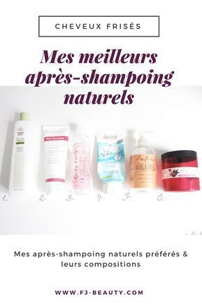 Sélection de mes après-shampoing naturels préférés #cheveuxfrisés #cheveuxbouclés #aprèsshampoing #conditioner #naturel #cheveux