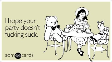 Funny Birthday Ecard I Hope Your Party Doesnt Fucking Suck