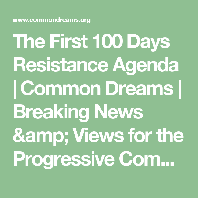 The First 100 Days Resistance Agenda | Common Dreams | Breaking News & Views for the Progressive Community