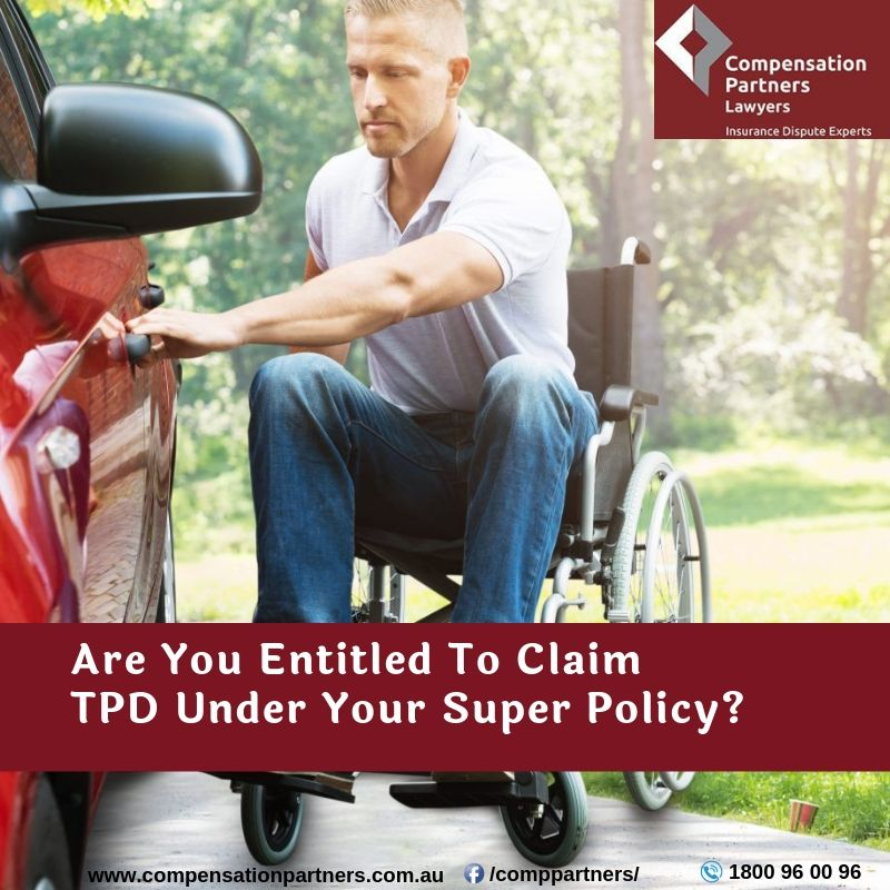 Are You Entitled To Claim For Tpd Under Your Super Policy Full