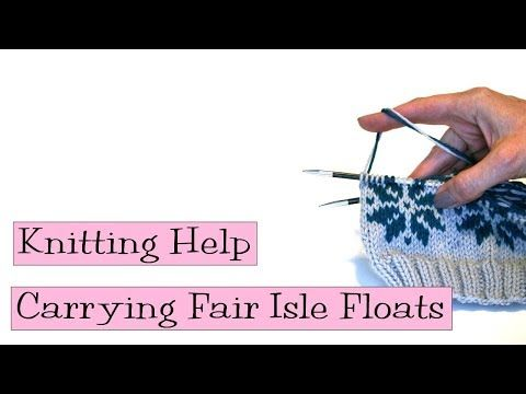 Knitting Help - Carrying Fair Isle Floats (VeryPink Knits - YouTube)