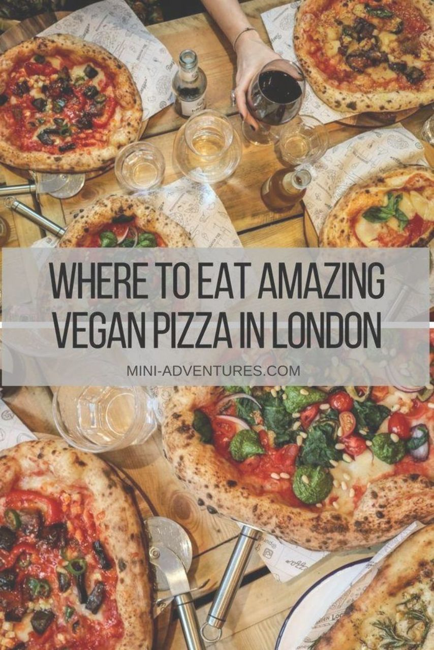 With The Appearance Of More And More Vegan Restaurants In London Purezza Is London S First All Vegan Pizza Restaurant Offe London Food Food Guide Vegan Pizza