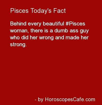 In Other Words A Pisces Woman Is Prone To Being Magnetized To Bad Boys Hoping Virgo Horoscope Pisces Horoscope Pisces