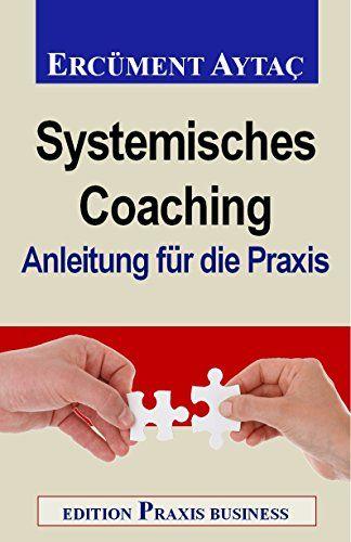 Systemisches Coaching Anleitung Fur Die Praxis Systemisches