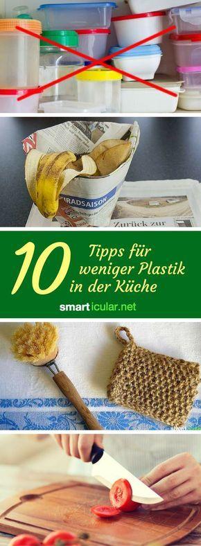 10 Tipps für weniger Plastik in der Küche DIY Pinterest