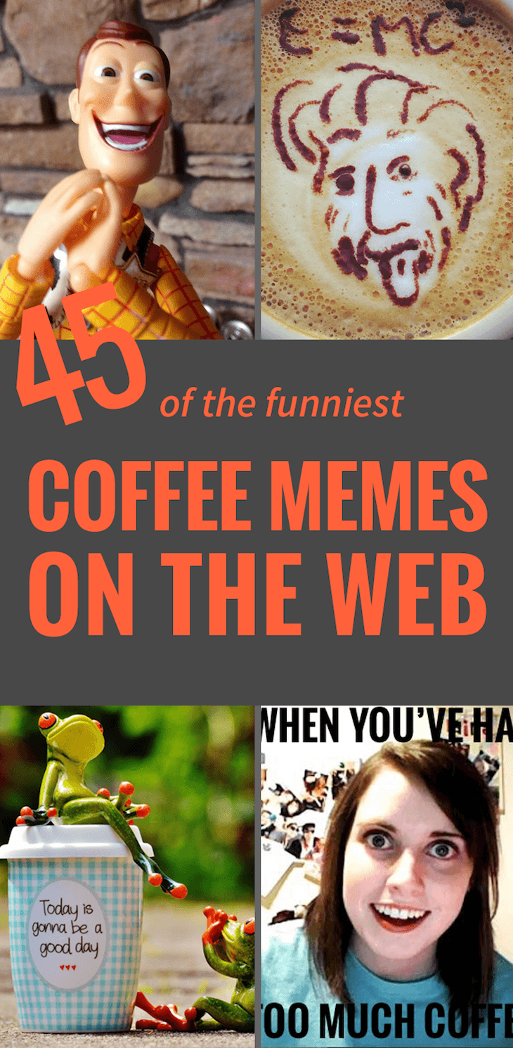 45 Funny Coffee Memes That Will Have You Laughing Coffee