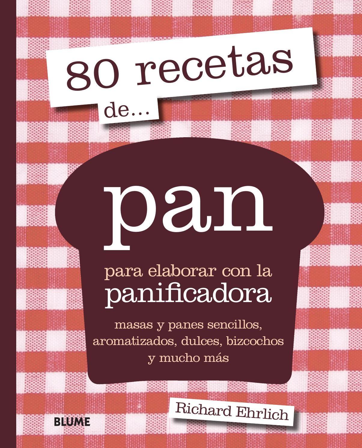 80 Recetas De Pan Pan En Panificadora Recetas Panificadoras Recetas De Pan