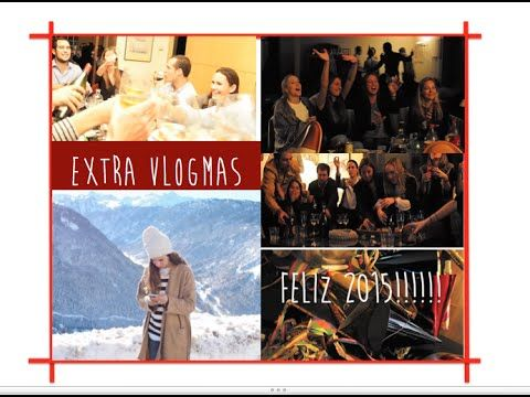 Fin de Año   Extra Vlogmas · FELIZ 2015 - YouTube