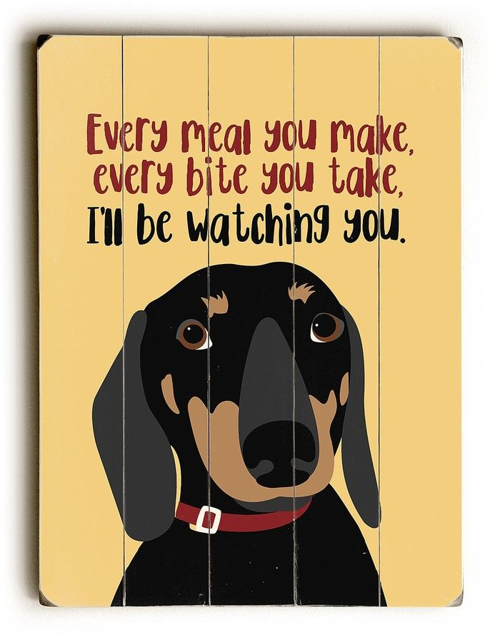 Dachshund Every Meal You Make Planked Wood Wall Decor | 2222 ...