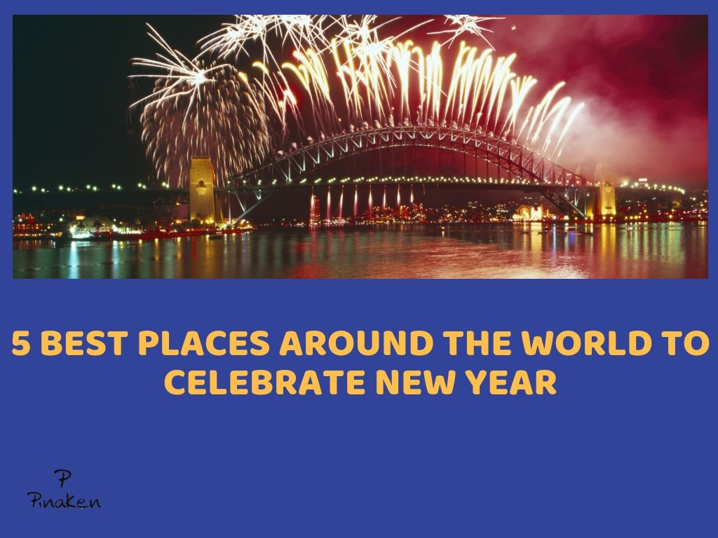 5 Best Places Around The World To Celebrate New Year With Images