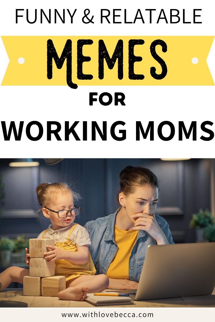 18 Relatable Funny Working Mom Memes With Love Becca Working Mom Humor Mom Memes Working Mom Meme
