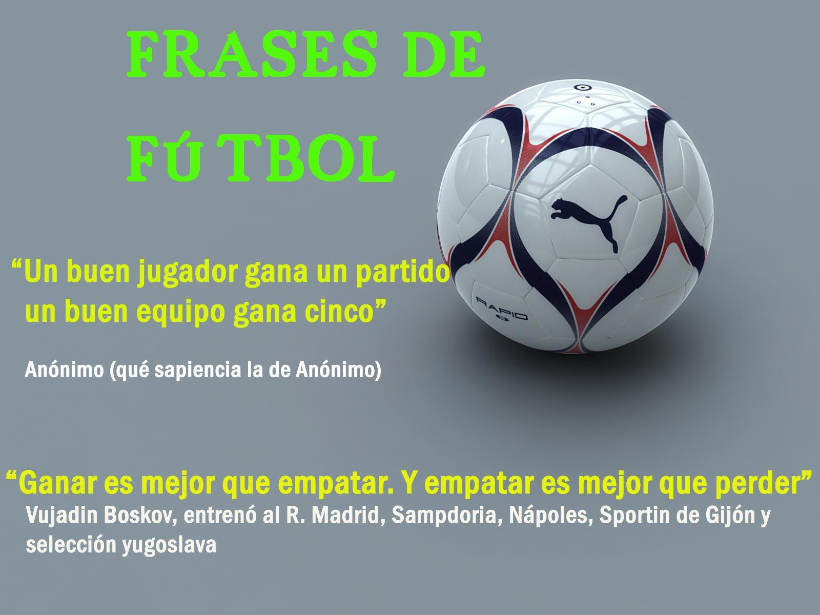 Frases De Futbol Frases De Futbol Frases De Amigas Locas