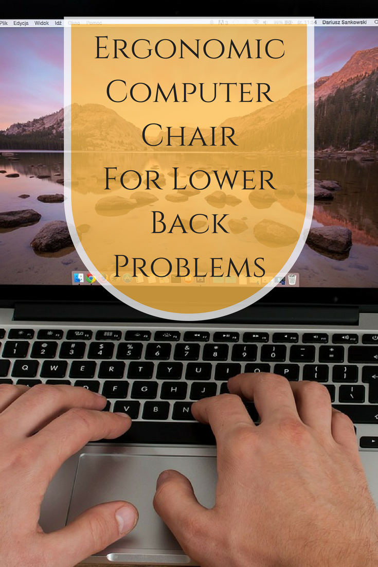 a ergonomic computer chair can minimize lower back pain and