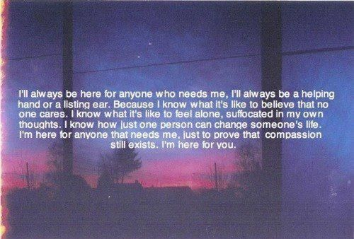 I Ll Always Be Here For You Quotes: I'll Always Be Here For Anyone