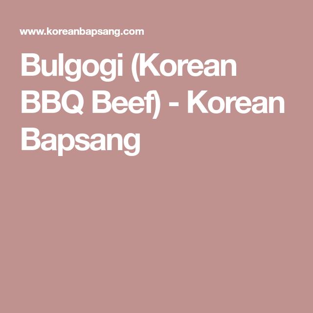 Bulgogi (Korean BBQ Beef) Recipe | Korean Bapsang | Recipe ...