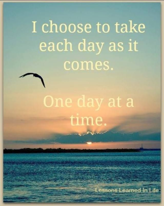 Take It One Day At A Time Quote Want More Effective Sleep Health