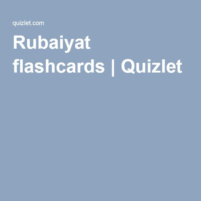 "These words were selected by my students as the words they wanted to study while reading Fitzgerald's translation of ""The Rubaiyat of Omar Khayyam"" Rubaiyat flashcards 