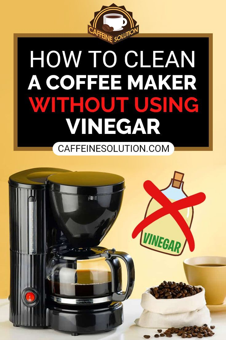 How to Clean a Coffee Maker Without Using Vinegar in 24  Coffee