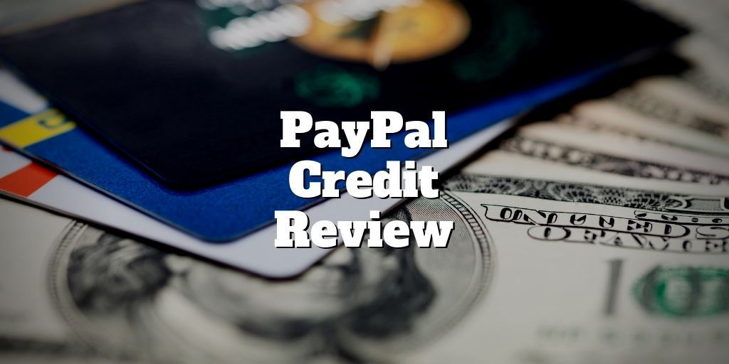 Paypal credit review no annual fees https