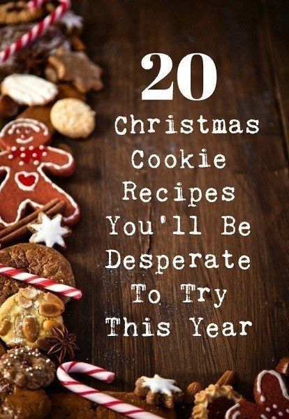 20 Christmas Cookie Recipes You\u0027ll Be Desperate To Try This Year