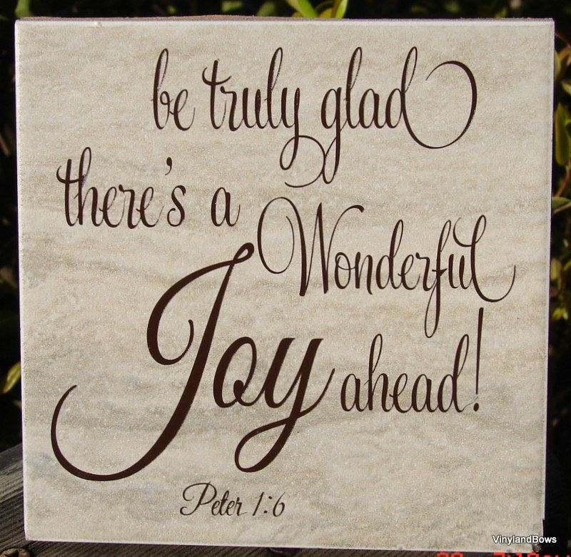 A personal favorite from my Etsy shop https://www.etsy.com/listing/274797684/be-truly-glad-theres-a-wonderful-joy