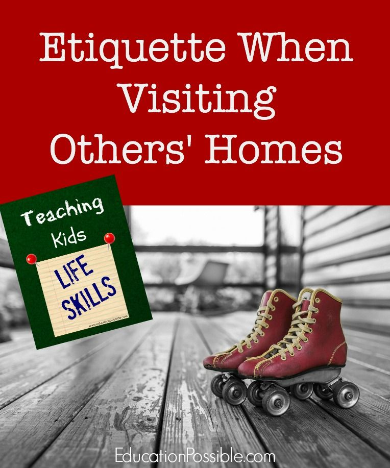 Teaching Kids Life Skills: Etiquette When Visiting Others Homes