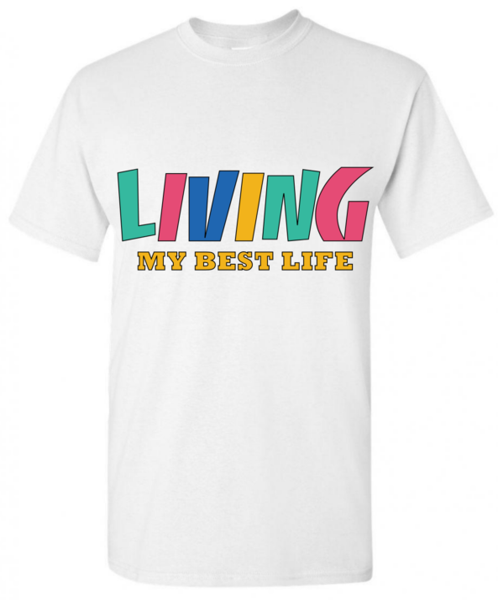 993f6727 Womens Shirts - Living My Best Life T Shirt in 2019   Motivational T ...