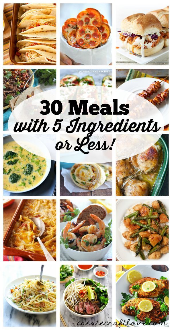 30 Meals with 5 Ingredients or Less Food recipes, Meals
