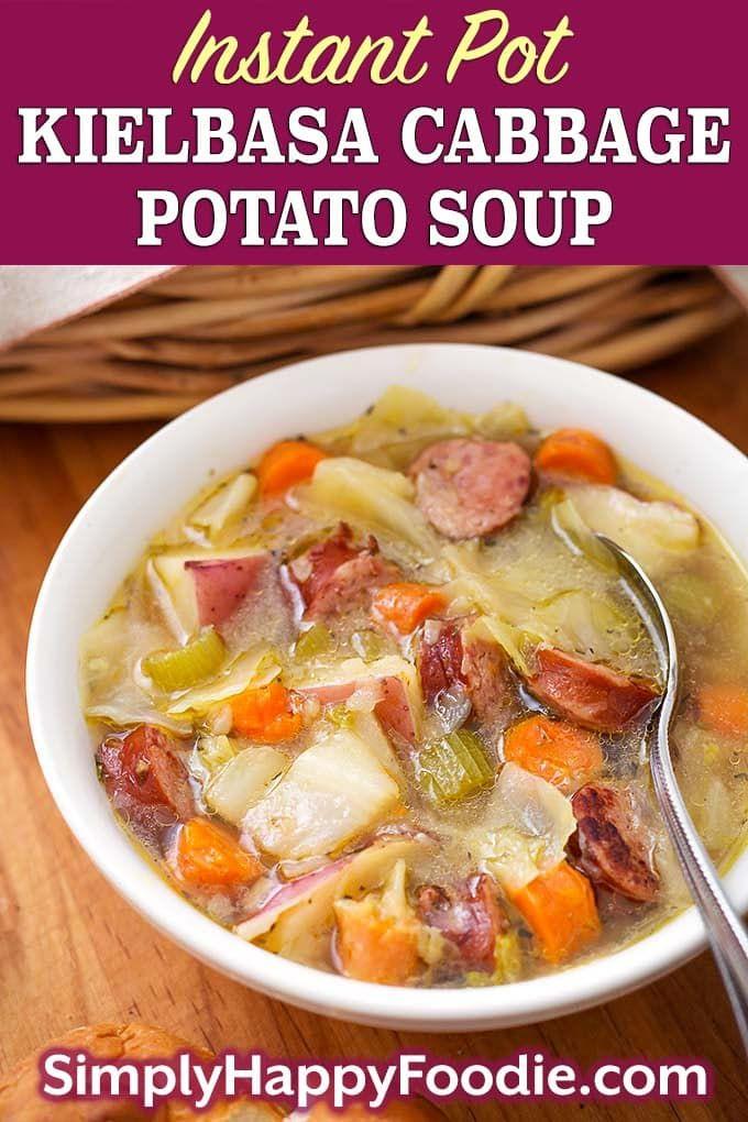 Instant Pot Kielbasa Cabbage Potato Soup | Simply Happy Foodie – Çorba Tarifleri