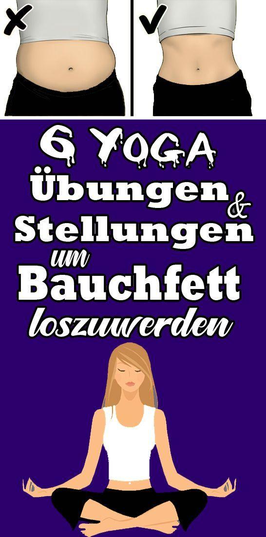 6 Yoga Übungen und Stellungen, um Bauchfett loszuwerden  - Gesundheit und fitness - #Bauchfett #Fitn...