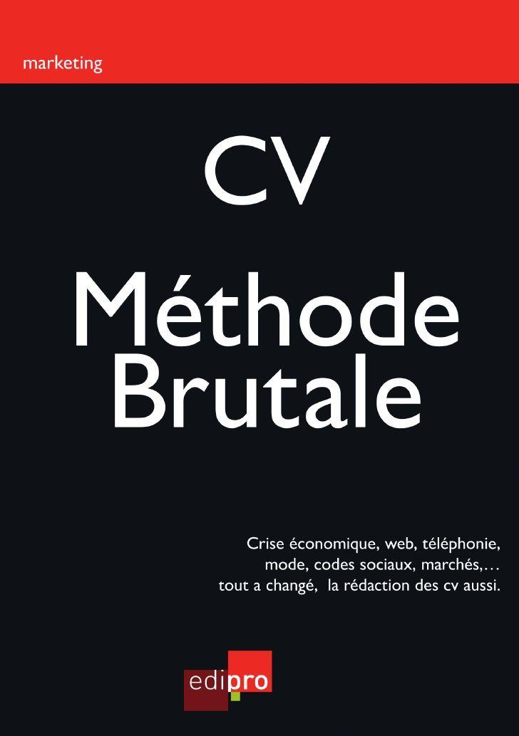 Cv Methode Brutale Francois Meuleman Redaction De Cv Recherche Emploi Personnal Branding