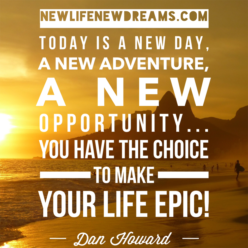 New Opportunity Quotes Today Is A New Day A New Adventure A New Opportunity.you Have