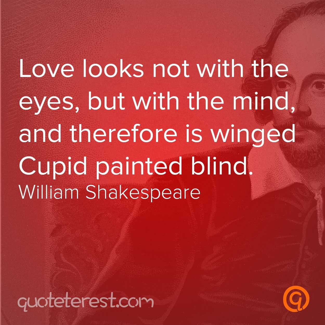 Shakespeare In Love Quotes Love Looks Not With The Eyes But With The Mind And Therefore Is