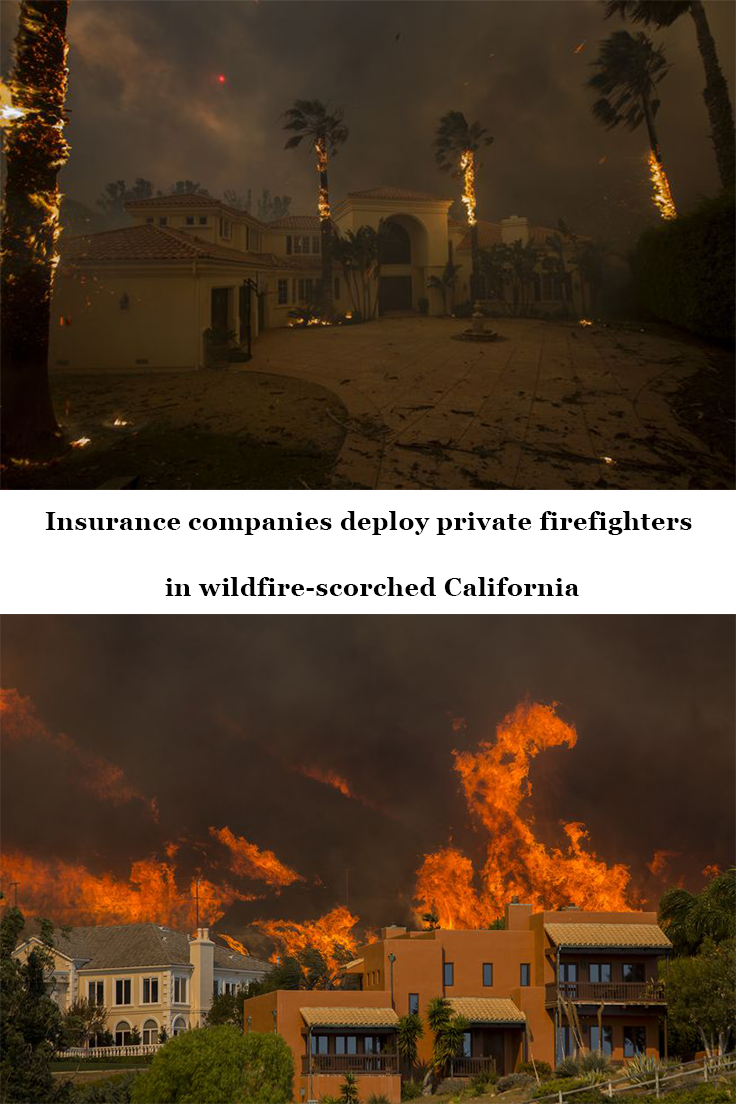 Insurance Companies Deploy Private Firefighters In Wildfire