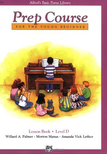 Prep Course For The Young Beginner Lesson Book Level D Alfred S Basic Piano Library Beginner Lesson Books Learn Piano