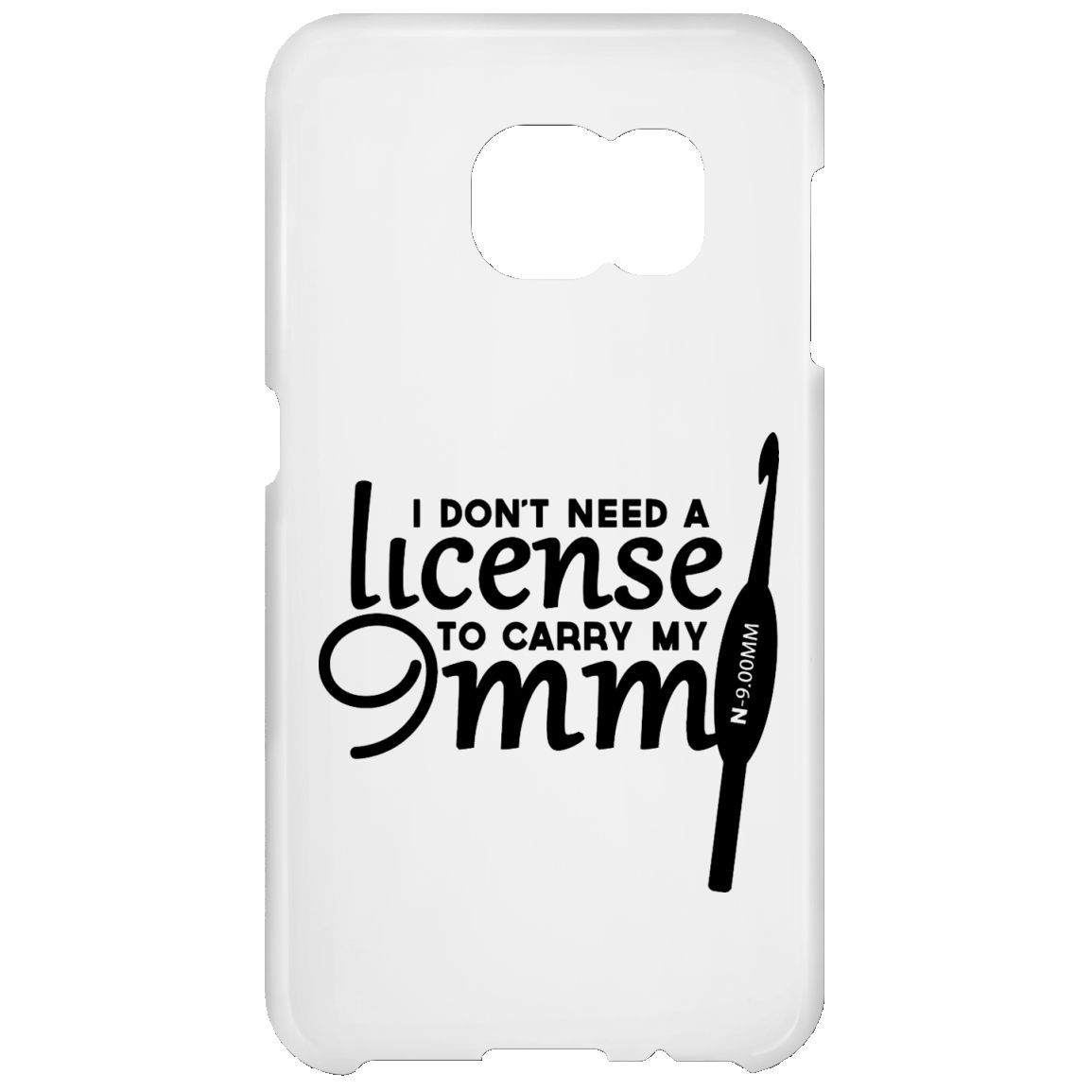 Crochet I Dont Need A License To Carry My 9MM Galaxy S6 Cases