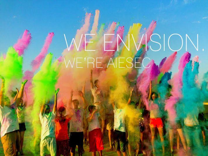 We Envision, We 're AIESEC!