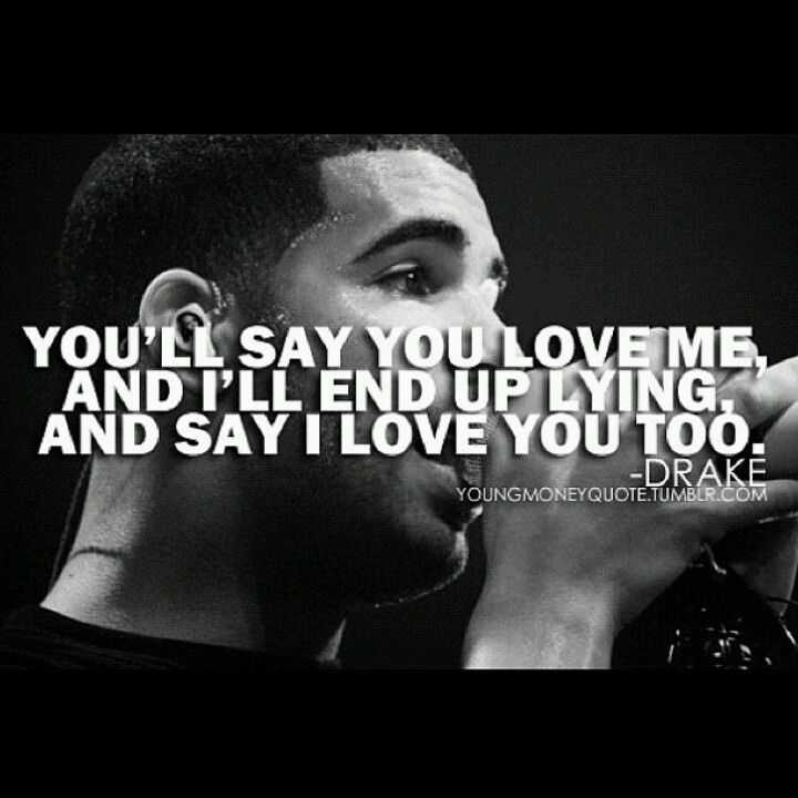 Drake Quotes Doing It Wrong Words Drake Quotes Quotes Love Quotes