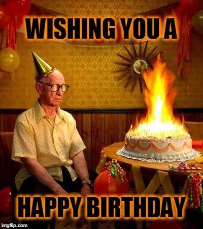 Image Tagged In Happy Birthdayburning Manbirthday Cakecake