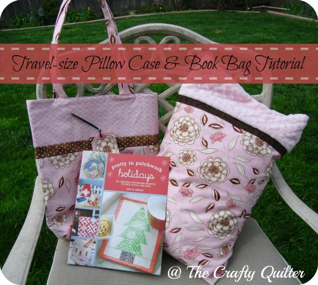 travel size pillow cases Travel size Pillow Case & Book Bag Tutorial what a cute gift idea  travel size pillow cases
