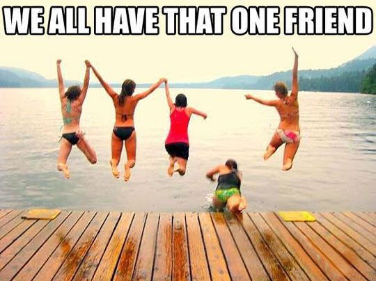 We All Have That One Friend Quotes Quote Friends Jokes Friendship Quotes  Funny Quotes Funny Sayings Humor