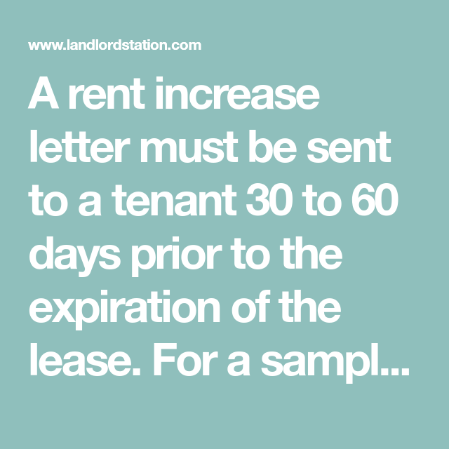 a rent increase letter must be sent to a tenant 30 to 60 days prior to