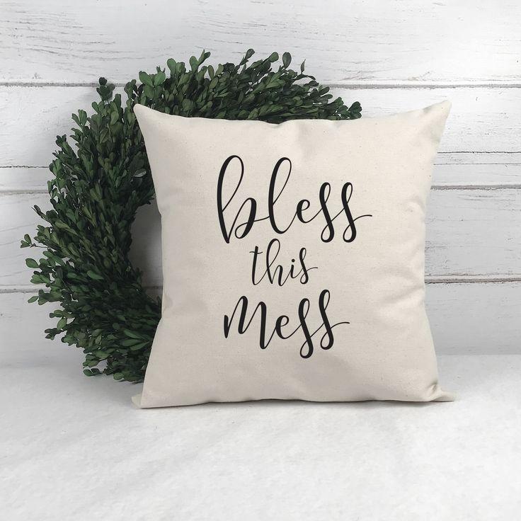 Bless this mess farmhouse pillow farmhouse pillows