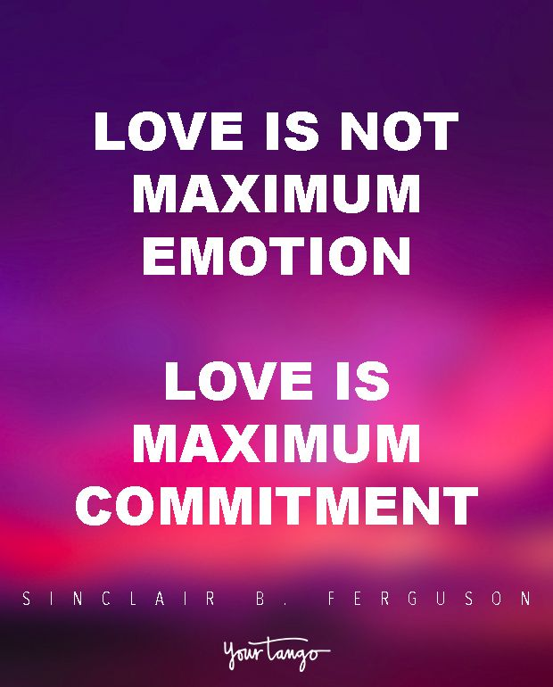 17 Quotes That Prove There S No Love Without Commitment Commitment Quotes Happy Marriage Tips Love Truths