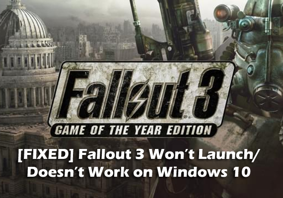 Fallout 3 Won't Launch/ Doesn't Work on Windows 10 [Quick