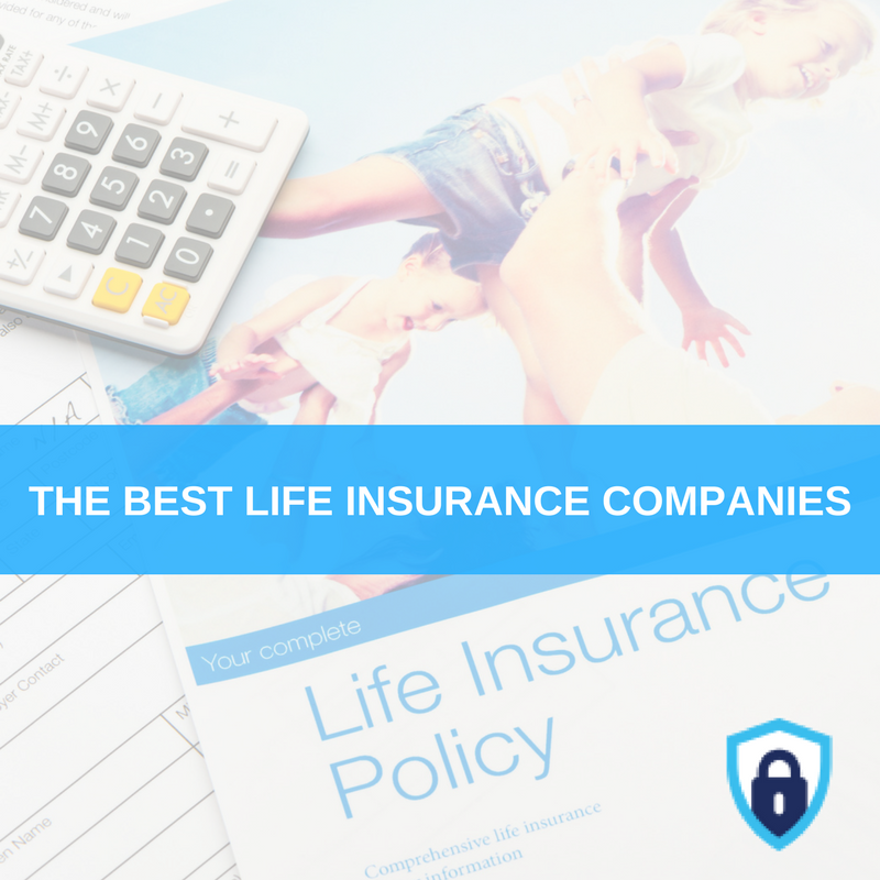 Top 5 Best Life Insurance Companies Insure Your Future Life