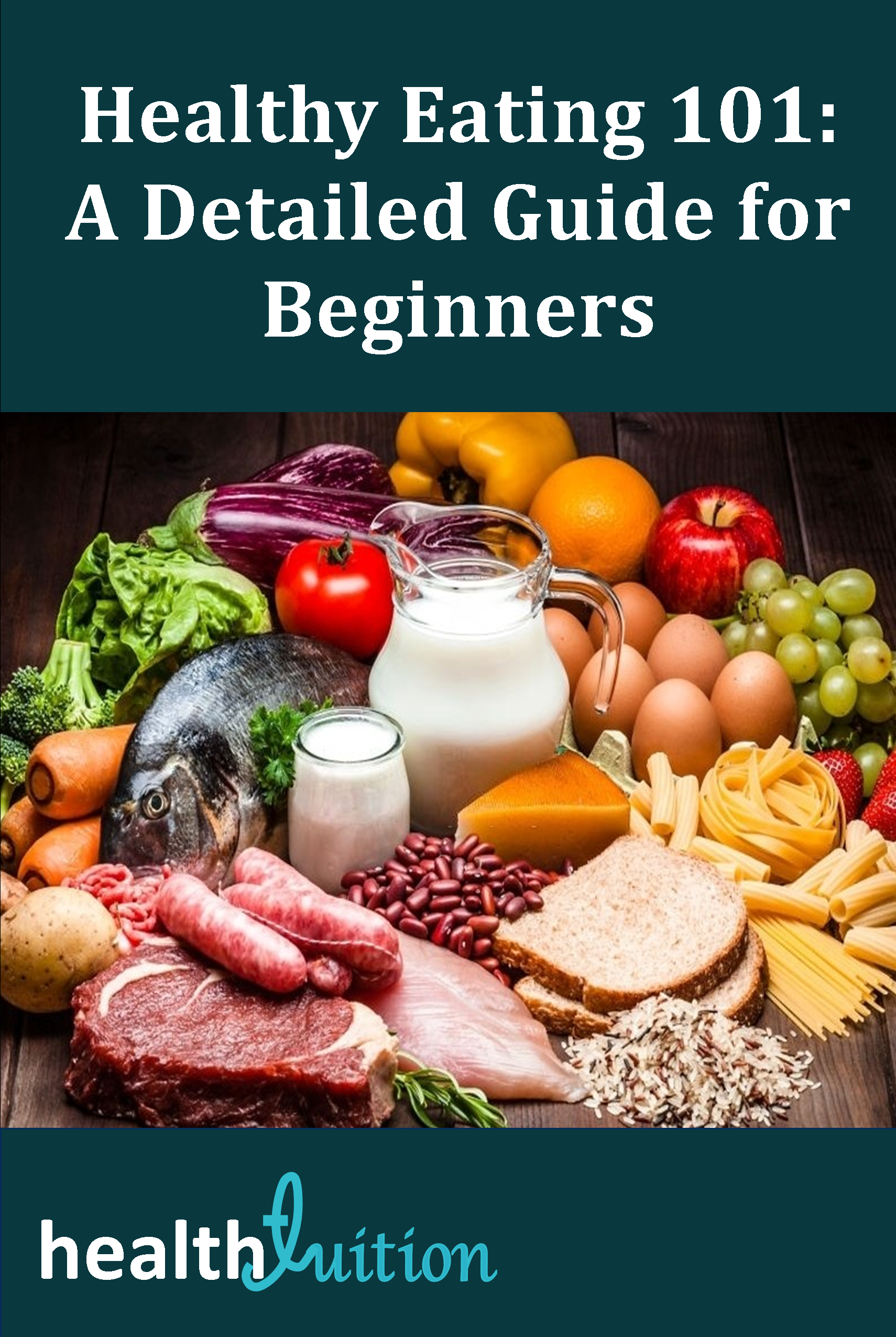 Healthy Eating101 A Detailed Guide For Beginners Healthy Eating Planner Diet And Nutrition Healthy Eating