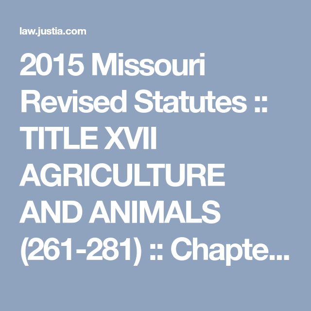 2015 Missouri Revised Statutes :: TITLE XVII AGRICULTURE AND
