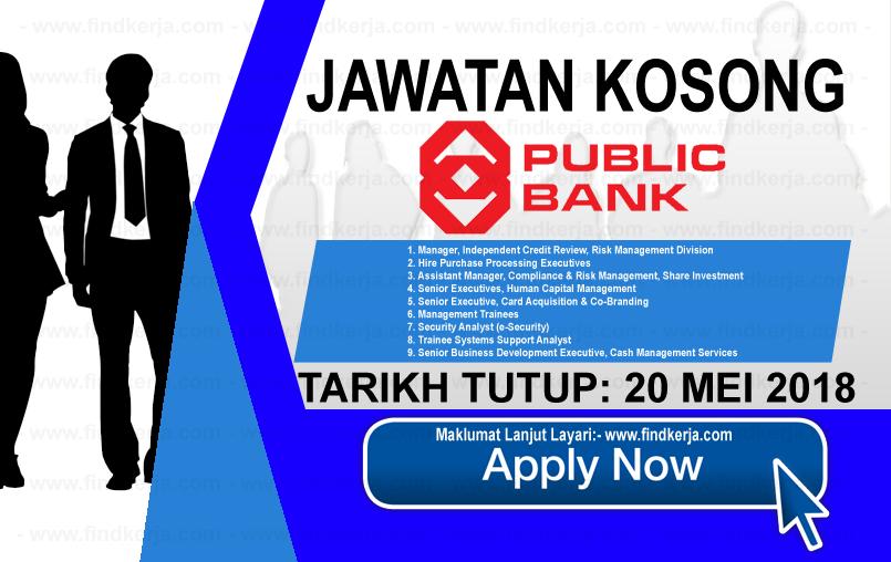 Kerja Kosong Public Bank Berhad (20 Mei 2018) Applications